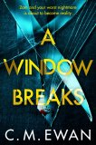 A Window Breaks by C. M. Ewan