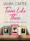 Times Like These by Laura Carter