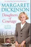 Bestselling book - Daughters of Courage  by Margaret Dickinson