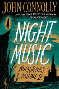 Nocturnes 2: Night Music by John Connolly