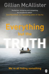 Everything But The Truth by Gillian McAllister