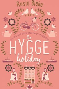 The Hygge Holiday  by Rosie  Blake