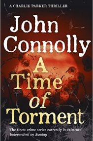 A Time of Torment by John Connolly