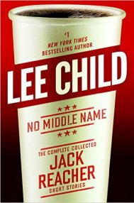 Bestseller: No Middle Name: Jack Reacher Short Story Collection  by Lee Child